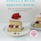 order the vanilla bean baking book!